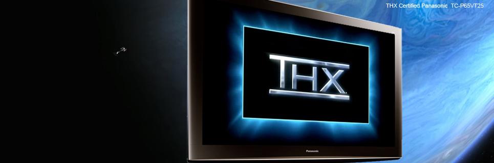 Panasonic est le partenaire privilégié de THX depuis de nombreuses années !